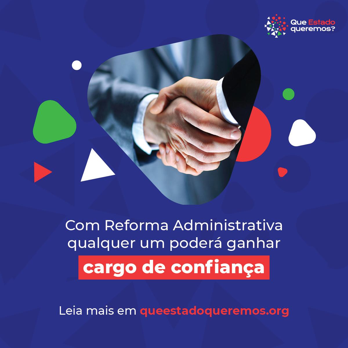 Com Reforma, qualquer cidadão poderá ser nomeado para cargo de confiança