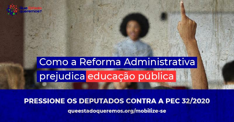 Reforma administrativa prejudica educação pública