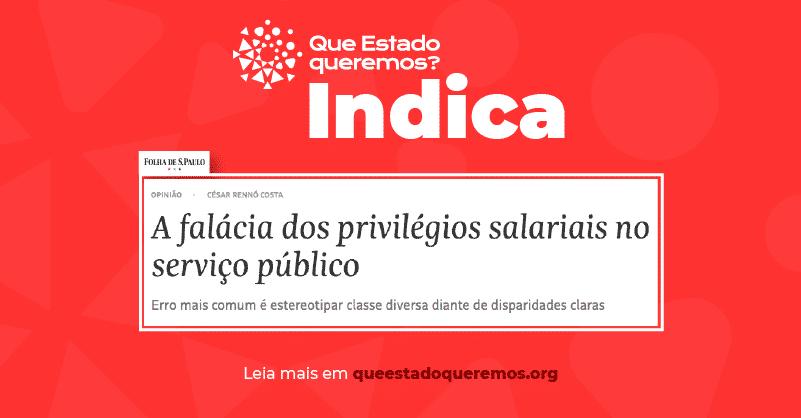 Folha: A falácia dos privilégios salarias no serviço público
