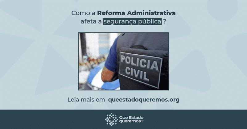 Como a reforma administrativa afeta a segurança pública