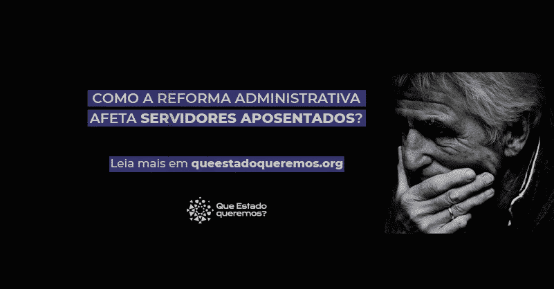 Reforma administrativa afeta servidores aposentados