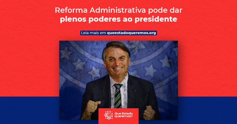 Reforma administrativa pode dar plenos poderes ao presidente