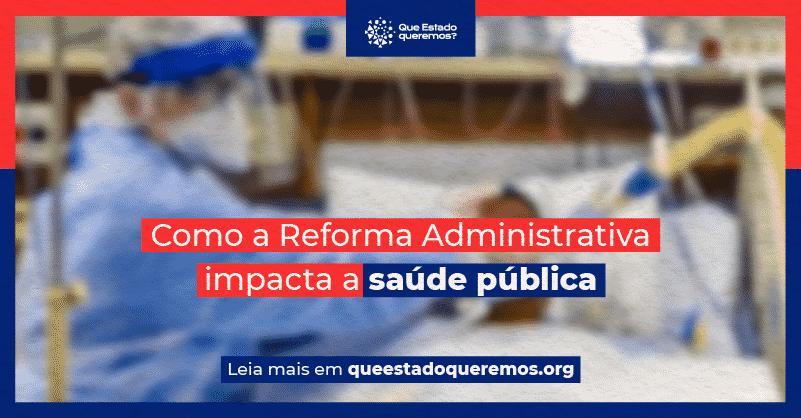 Reforma administrativa pode precarizar a saúde pública