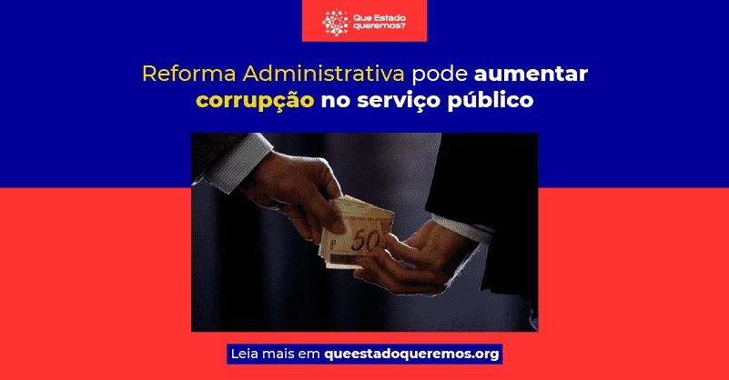 Reforma Administrativa pode aumentar corrupção no serviço público