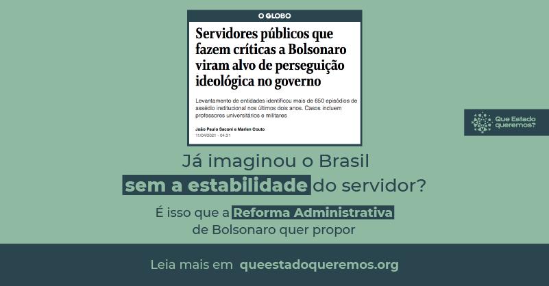 Servidores públicos que fazem críticas a Bolsonaro viram alvo de perseguição ideológica no governo