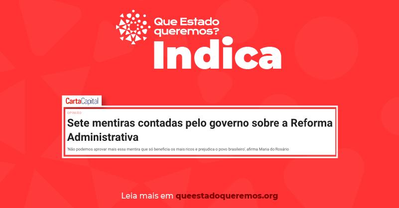 Maria do Rosário: sete mentiras contadas pelo governo sobre a Reforma Administrativa