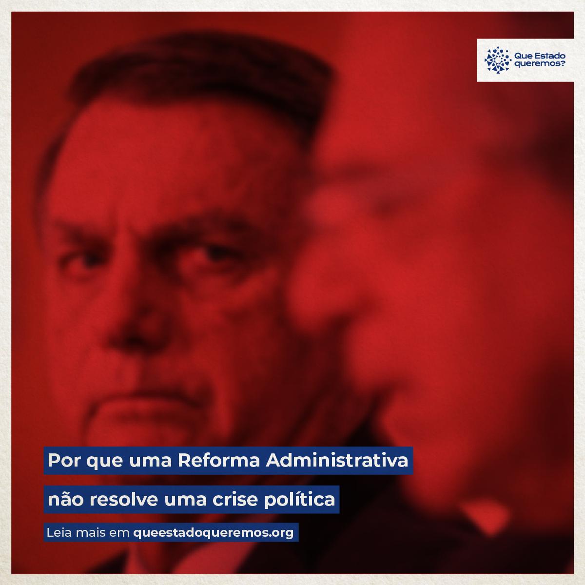 Por que uma reforma administrativa não resolve uma crise política