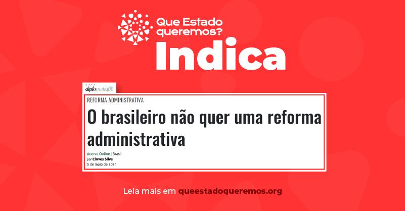 O brasileiro não quer uma reforma administrativa