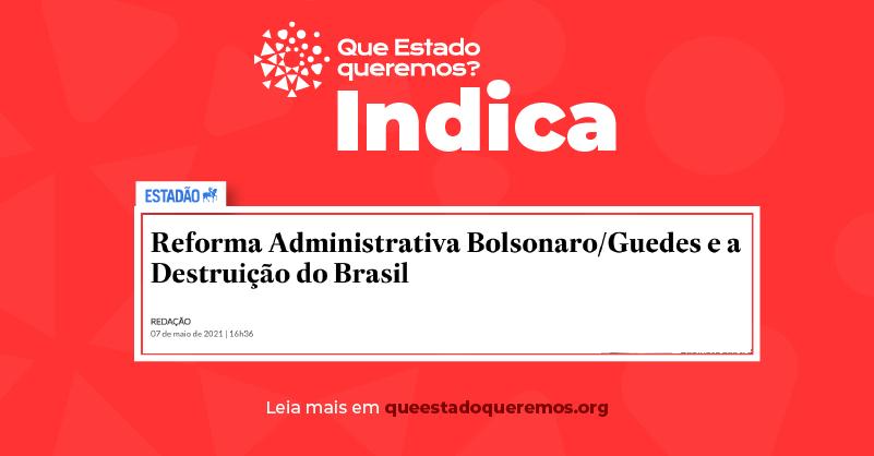 Reforma administrativa Bolsonaro/Guedes e a destruição do Brasil