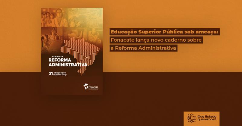 Caderno da Reforma Administrativa: Educação Superior Pública sob Ameaça