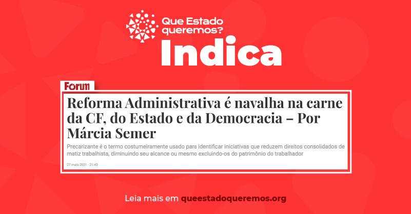 Márcia Semer na revista Fórum: reforma administrativa [e navalha na carne da Constituição