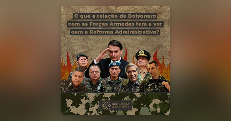 O que a relação de Bolsonaro com as Forças Armadas tem a ver com a reforma administrativa?