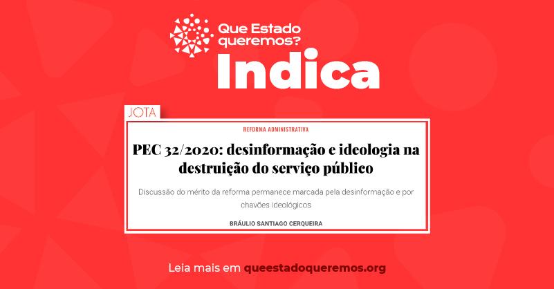 Bráulio Cerqueira no Jota: PEC 32/2020 é desinformação e ideologia na destruição do serviço público