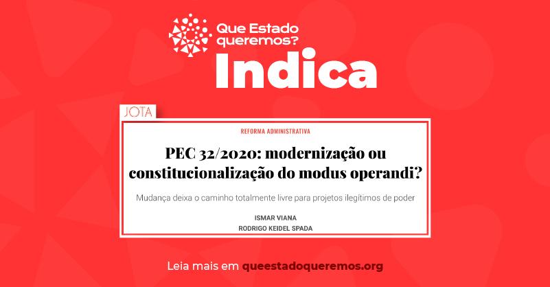 """""""PEC 32/2020: modernização ou constitucionalização do modus operandi"""", escrevem Ismar Viana e Rodrigo Spada, em artigo no Jota"""
