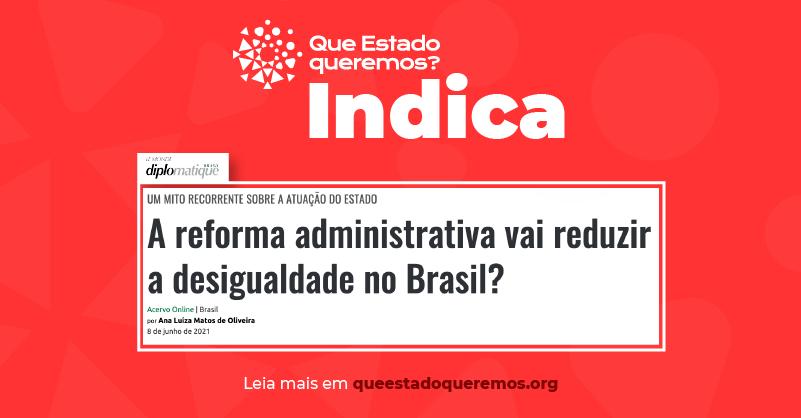 Em artigo no Le Monde Diplomatique Brasil, Ana Luiza Matos de Oliveira questiona aumento da desigualdade com PEC 32/2020