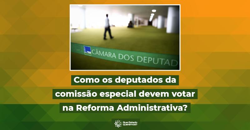 Como os deputados da comissão especial devem votar na reforma administrativa