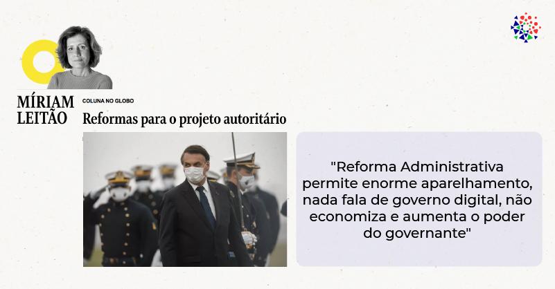 Em coluna no O Globo, Míriam Leitão destaca autoritarismo da reforma administrativa