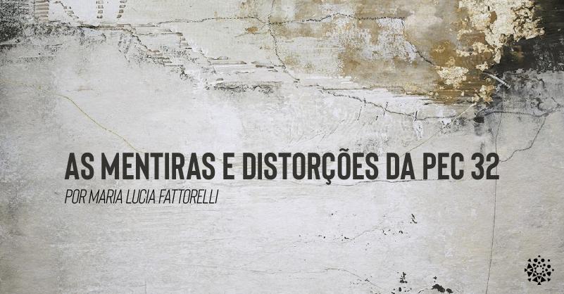 Texto de Maria Lucia Fatorelli aponta mentiras e distorções da reforma administrativa
