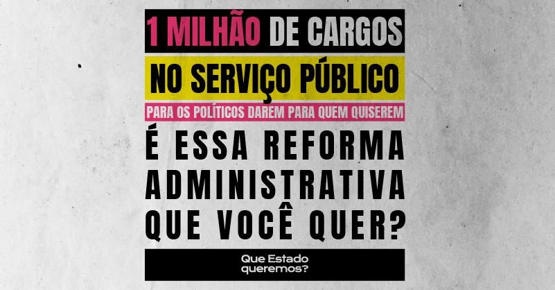 1 milhão de cargos no serviço público para os políticos darem para quem quiserem