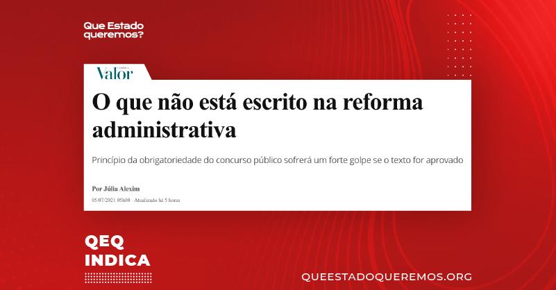 O que não está escrito na reforma administrativa: texto de Julia Alexim, no jornal Valor Econômico