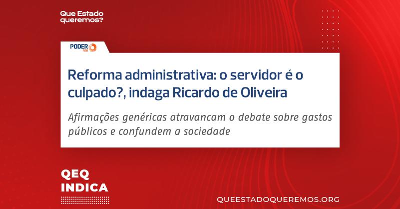 Ricardo de Oliveira, no Poder360: Reforma administrativa: o servidor é culpado?