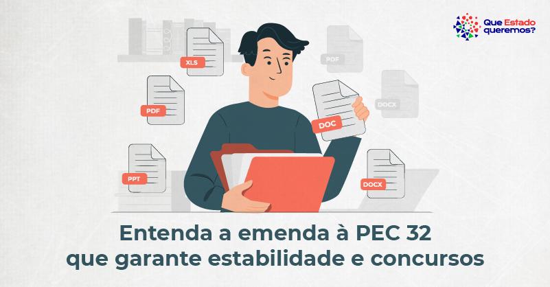 Entenda a emenda á PEC 32 que garante estabilidade e concursos