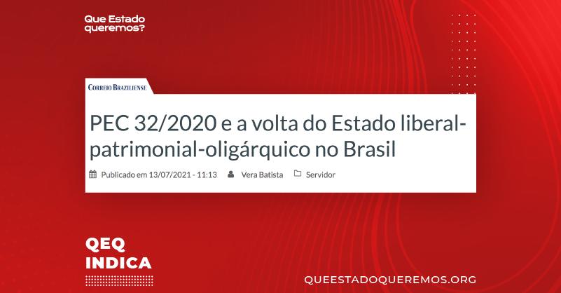 PEC 32/2020 e a volta do Estado liberal-patrimonial-oligárquico no Brasil