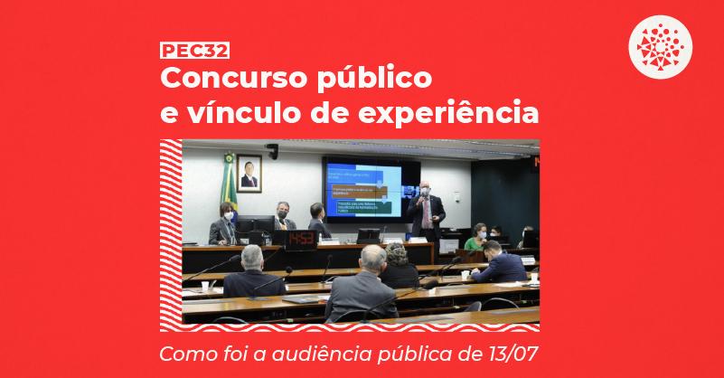 Concurso público e vínculo de experiência: como foi a audiência pública de 13/07