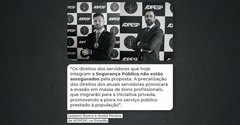 Para o Estadão, Gustavo Mesquita e André Santos Pereira, da ADPESP, falam sobre os impactos das mudanças sugeridas na PEC 32/2020