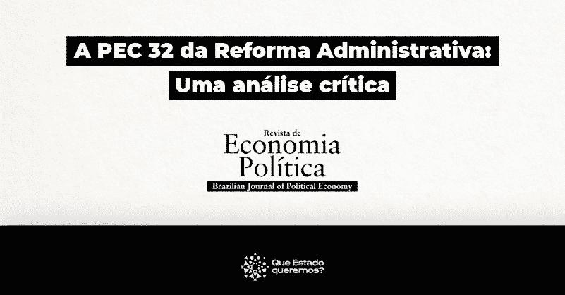 A PEC 32 da Reforma Administrativa: Uma análise crítica, de JOSÉ LUIS OREIRO e HELDER LARA FERREIRA-FILHO