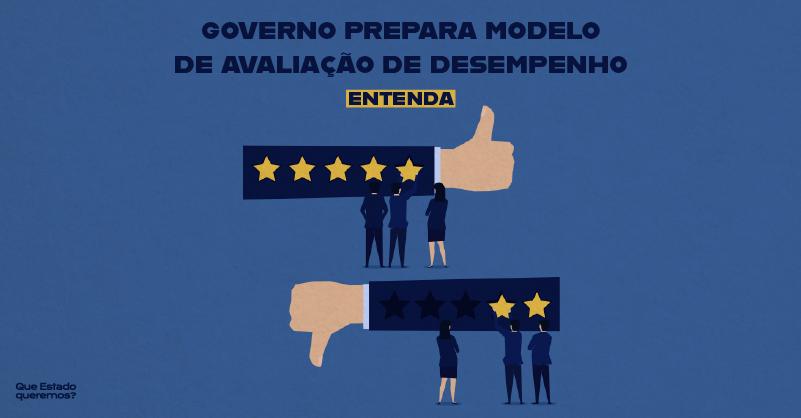 """Ilustração de polegar para cima, com cinco estrelas; e para baixo com duas estrelas. Texto, na parte superior, diz """"Governo prepara modelo de avaliação de desempenho"""""""