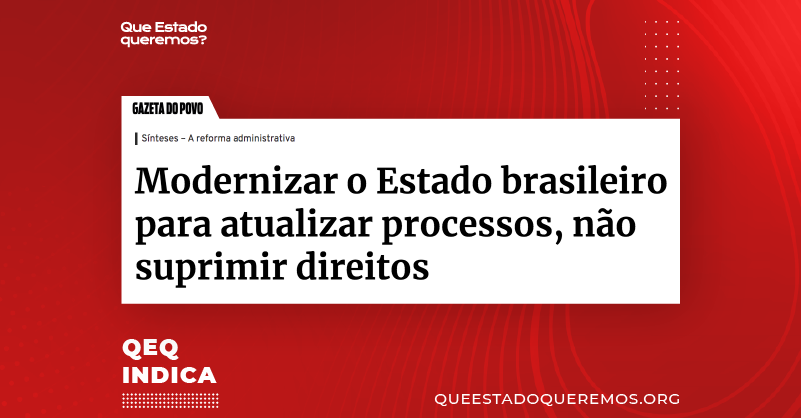 """Imagem de manchete: """"Modernizar o Estado brasileiro para atualizar processos, não suprimir direitos"""""""