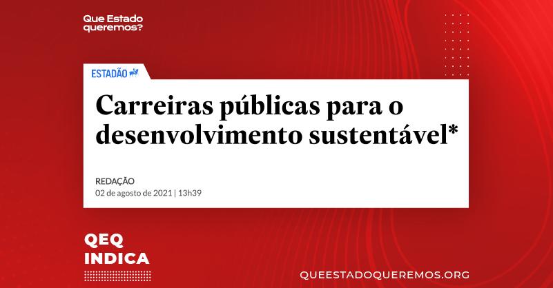 Manchete de artigo no Estadão: Carreiras públicas para o desenvolvimento sustentável, por José Celso Cardoso Jr.