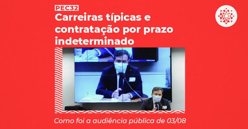 """Foto de Rudinei Marques na audiência pública. Com os textos """"PEC 32: Carreiras típicas e contratação por prazo indeterminado. Como foi a audiência pública de 03/08"""""""