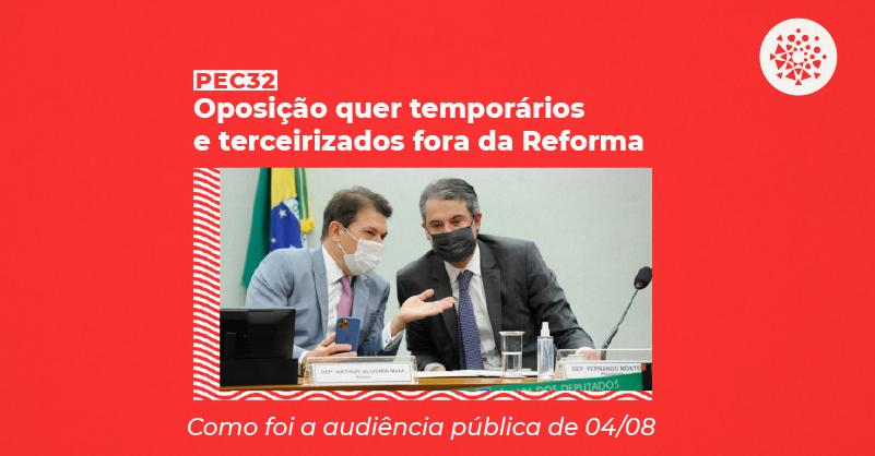 """Foto dos deputados Arthur Maia e Fernando Monteiro conversando, com o texto """"PEC 32: Oposição quer temporários e terceirizados fora da Reforma - Como foi a audiência pública de 04/08"""""""