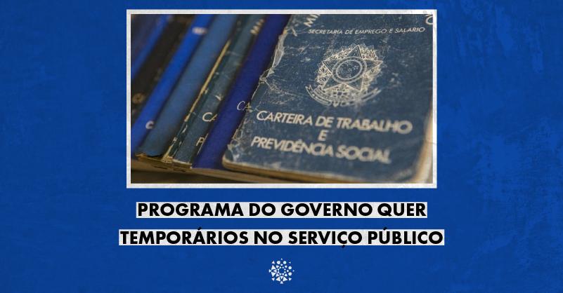 Foto de carteira de trabalho antiga, deteriorada, com o texto Programa do governo quer temporários no serviço público
