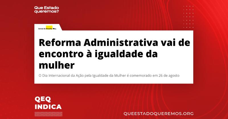 """Print de manchete dizendo """"Reforma Administrativa vai de encontro à igualdade da mulher"""""""