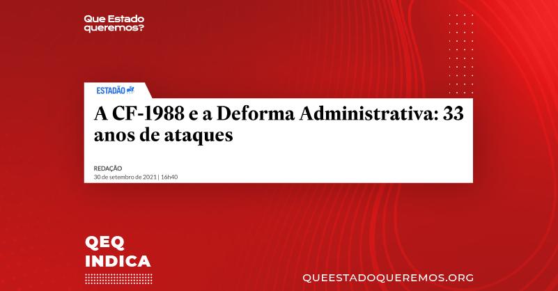 """Manchete do Estadão dizendo: """"A CF-1988 e a Deforma Administrativa: 33 anos de ataques"""""""