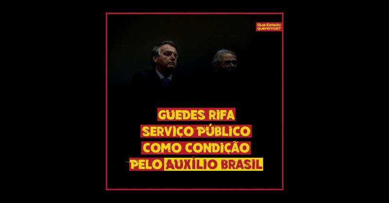 """Foto de Bolsonaro e Guedes no escuro, com o texto """"Guedes rifa serviço público como condição pelo Auxílio Brasil"""""""